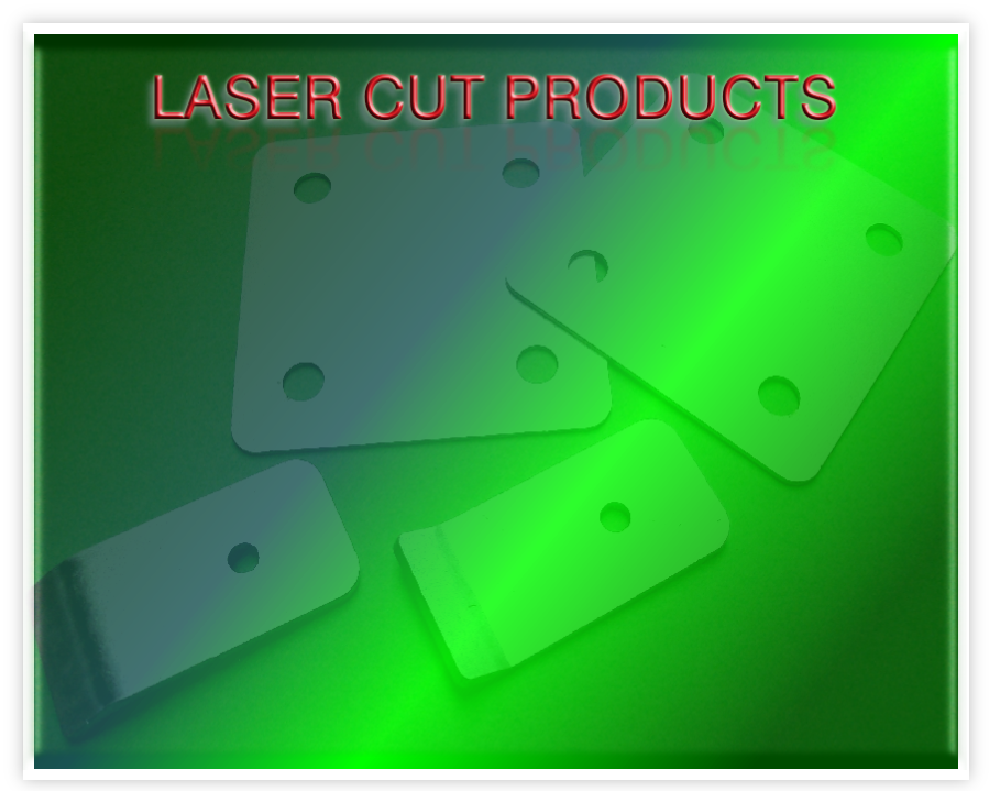 LASER CUT PRODUCTS